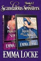 Scandalous Spinsters (Books 1-2) Boxed Set ebook by Emma Locke