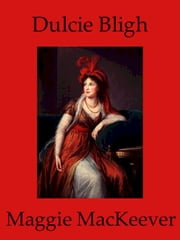 Dulcie Bligh ebook by Maggie MacKeever