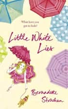 Little White Lies ebook by Bernadette Strachan