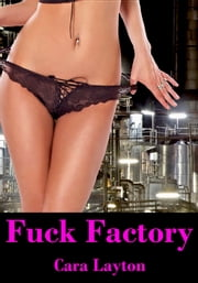 Fuck Factory ebook by Cara Layton