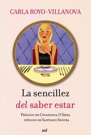 La sencillez del saber estar ebook by Carla Royo-Villanova