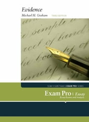 Exam Pro on Evidence, Essay Questions, 3d ebook by Michael Graham
