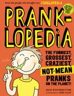 Pranklopedia, The Funniest, Grossest, Craziest, Not-Mean Pranks on the Planet!