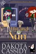 Hit and Nun ebook by Dakota Cassidy