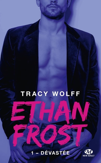 Dévastée - Ethan Frost, T1 eBook by Tracy Wolff