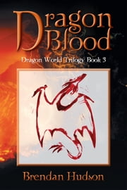 Dragon Blood ebook by Brendan Hudson
