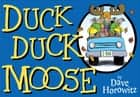 Duck, Duck, Moose ebook by Dave Horowitz, Dave Horowitz