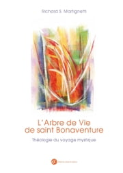 L'arbre de vie de saint Bonaventure ebook by Richard Martignetti