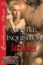 Master and Inquisitor ebook by Jan Bowles