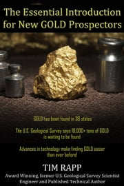 The Essential Introduction for New GOLD Prospectors ebook by Tim Rapp