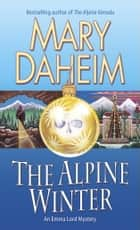 The Alpine Winter ebook by Mary Daheim