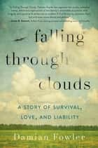 Falling Through Clouds ebook by Damian Fowler