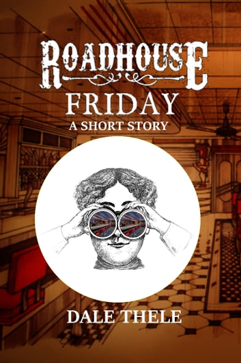 Roadhouse Friday ebook by Dale Thele