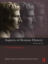Aspects of Roman History 82BC–AD14 - A Source-based Approach ebook by Mark Everson Davies,Hilary Swain