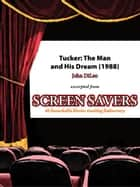 Tucker: The Man and His Dream (1988) ebook by John DiLeo