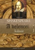 A velencei kalmár ebook by William Shakespeare