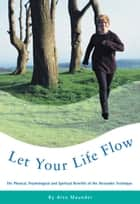 Let Your Life Flow ebook by Alex Maunder