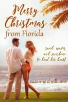 Merry Christmas From Florida ebook by Suzanne D. Williams