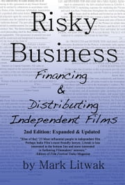 Risky Business: Financing and Distributing Independent Films ebook by Mark Litwak