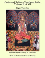 Castes and Tribes of Southern India, Volume II of VII ebook by Edgar Thurston
