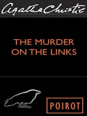 Murder on the Links - A Hercule Poirot Mystery ebook by Agatha Christie