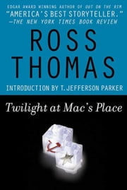 Twilight at Mac's Place ebook by Ross Thomas,T. Jefferson Parker