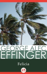 Felicia ebook by George A Effinger