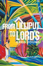 From Lilliput to Lord's ebook by Greg Young