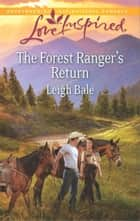 The Forest Ranger's Return ebook by Leigh Bale