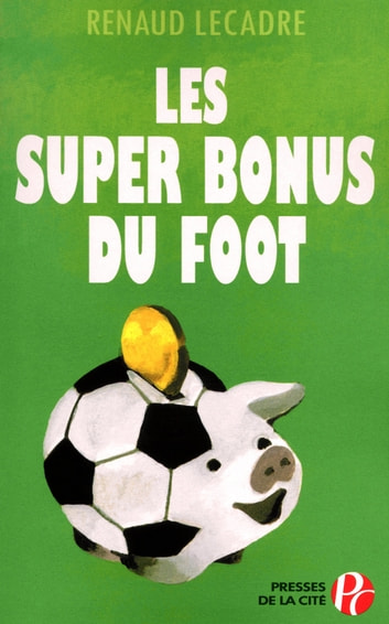 Les Super Bonus du foot ebook by Renaud LECADRE