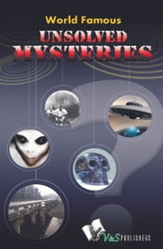 World Famous Unsolved Mysteries ebook by Abhay Kumar Dubey