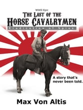 The Last of the Horse Cavalrymen - Eradication of Spies ebook by Max Von Altis