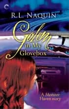 Golem in My Glovebox ebook by R.L. Naquin