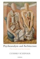Psychoanalysis and Architecture ebook by Cosimo Schinaia