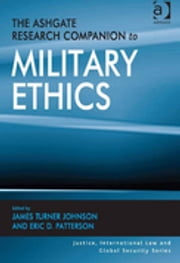 The Ashgate Research Companion to Military Ethics ebook by James Turner Johnson,Eric D. Patterson
