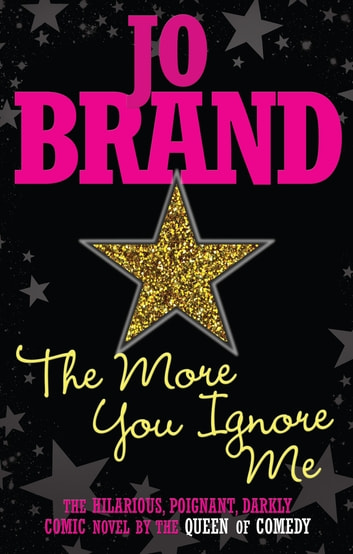 The More You Ignore Me ebook by Jo Brand