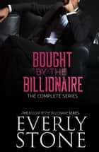 Bought by the Billionaire: The Series ebook by
