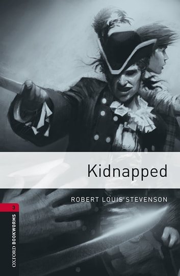 Kidnapped Level 3 Oxford Bookworms Library ekitaplar by Robert Louis Stevenson