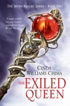 The Exiled Queen (The Seven Realms Series, Book 2) ebook by Cinda Williams Chima