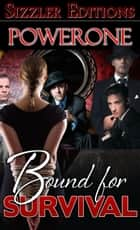 Bound for Survival ebook by Powerone