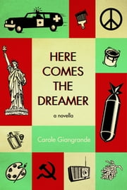 Here Comes the Dreamer ebook by Carole Giangrande