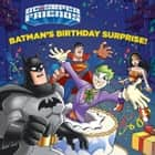 Batman's Birthday Surprise! (DC Super Friends) ebook by Frank Berrios, Erik Doescher