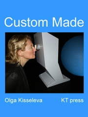 Custom Made ebook by Olga Kisseleva,Barbara Formis