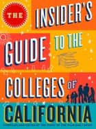 The Insider's Guide to the Colleges of California ebook by Yale Daily News Staff