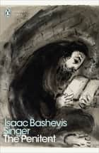 The Penitent ebook by Isaac Bashevis Singer