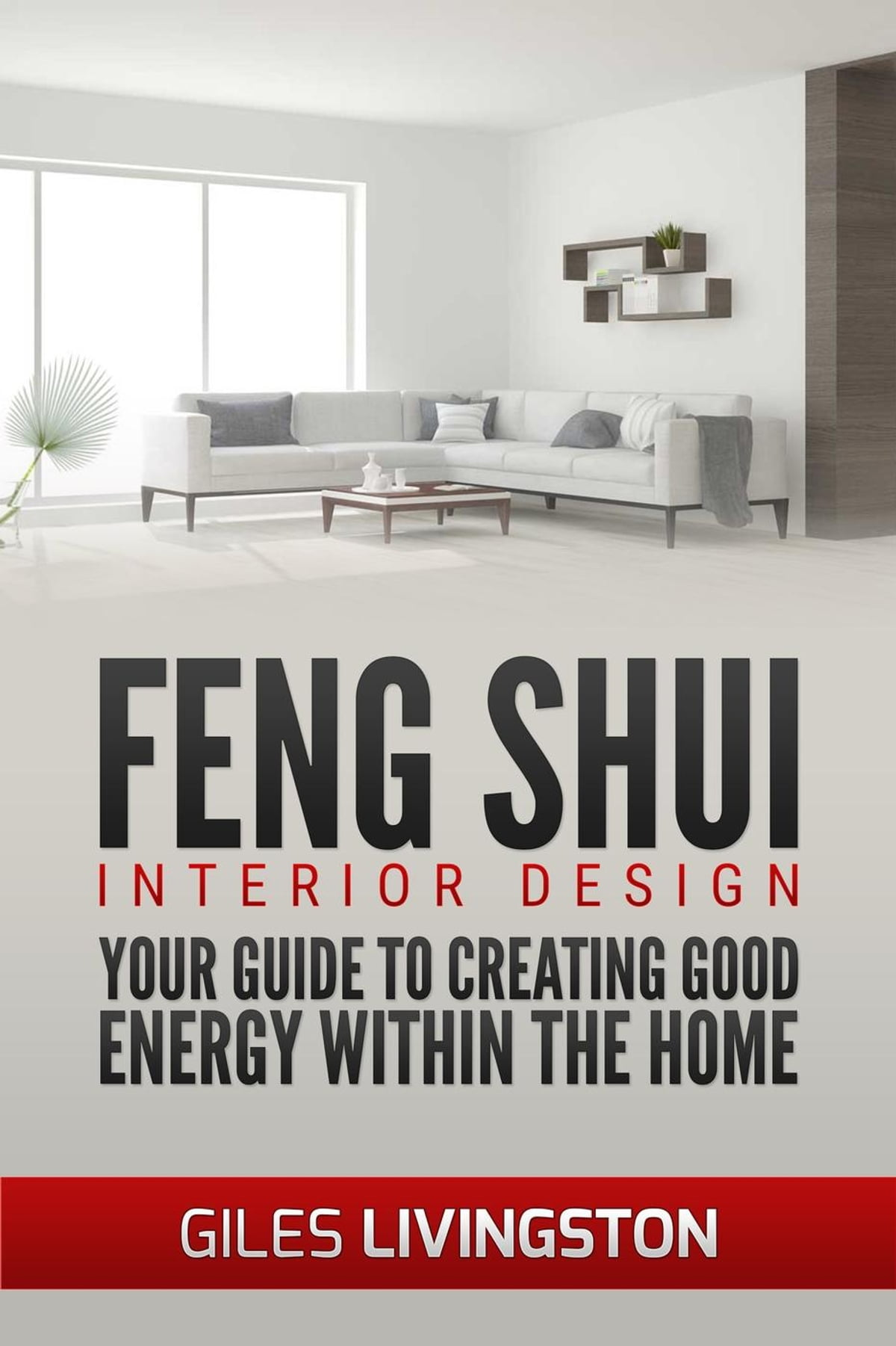 Feng Shui Interior Design Ebook By Giles Livingston