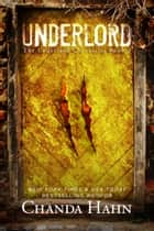 Underlord ebook by Chanda Hahn