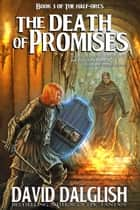 The Death of Promises ebook by David Dalglish