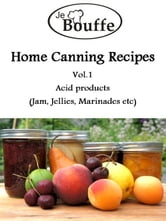 JeBouffe Home Canning Recipes Vol1 ebook by JeBouffe