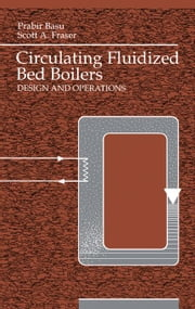 Circulating Fluidized Bed Boilers: Design and Operations ebook by Basu, Prabir